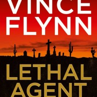 Lethal Agent by Kyle Mills (based on the series by Vince Flynn)