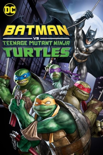 Batman vs Teenage Mutant Ninja Turtles Poster