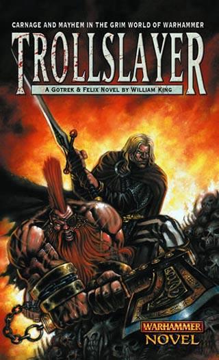 TrollSlayer-john-gravato-Gotrek-and-Felix-1st-edition-cover